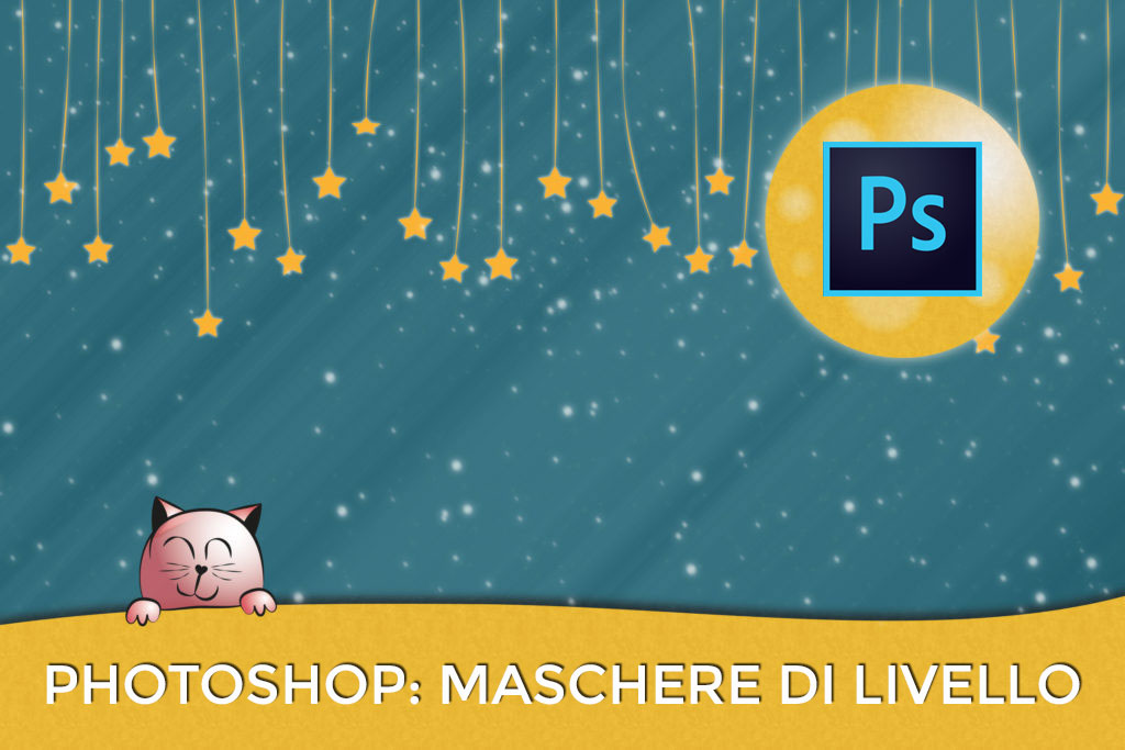 Photoshop: le Maschere di Livello