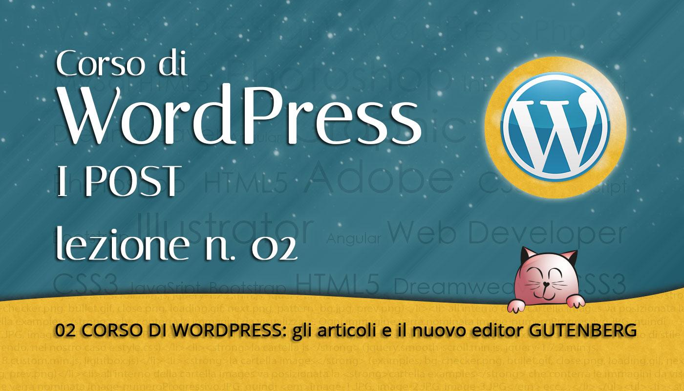 02 CORSO DI WORDPRESS: gli articoli e il nuovo editor GUTENBERG