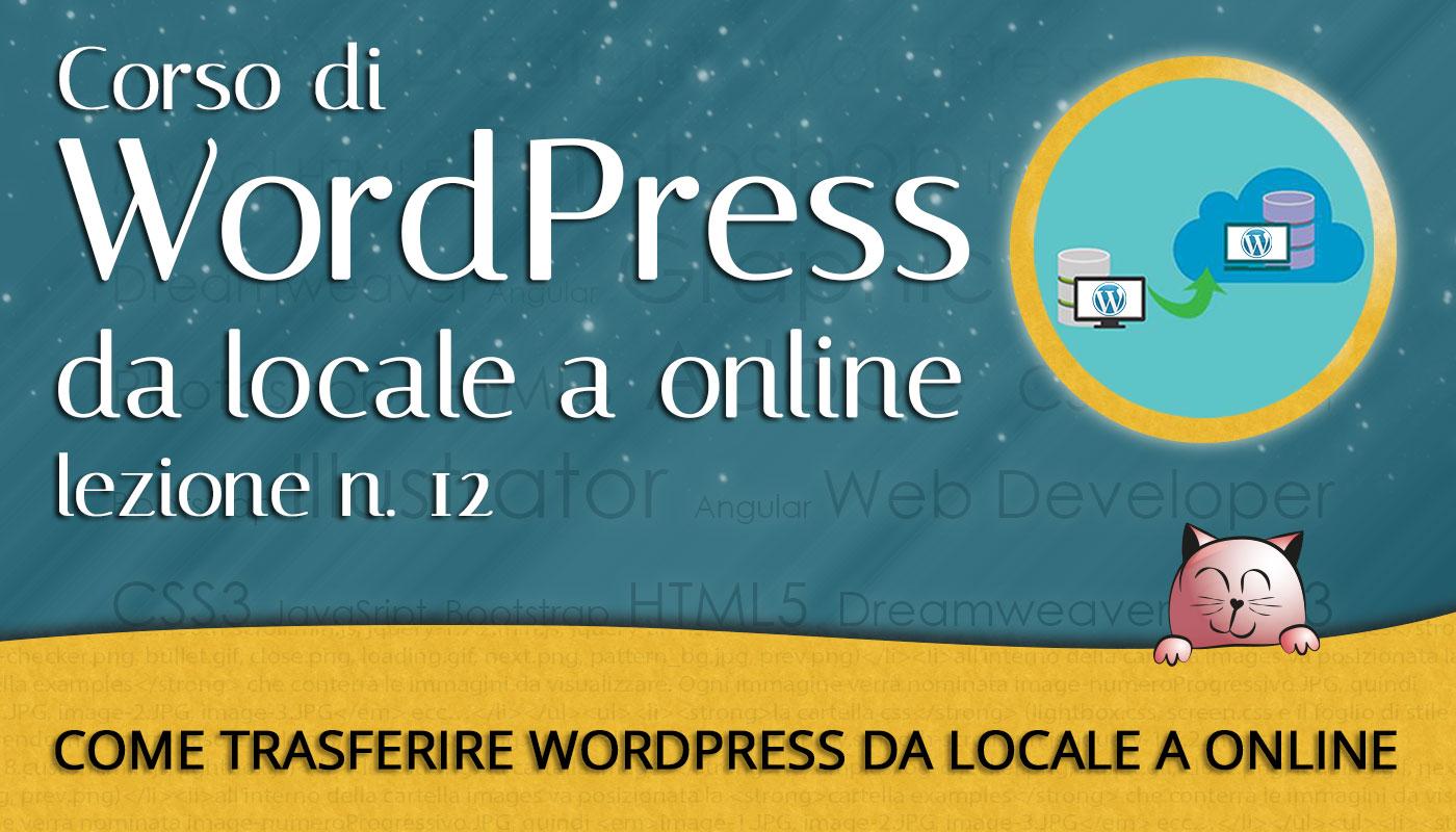 CORSO DI WORDPRESS: Trasferire Wordpress da locale a online