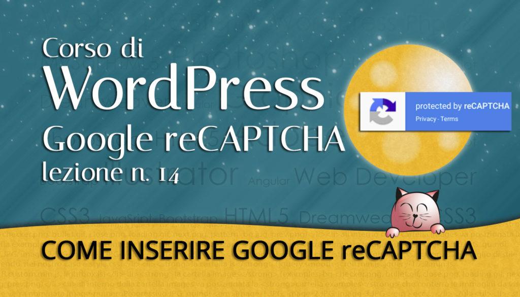 CORSO DI WORDPRESS: come inserire il reCAPTCHA di Google