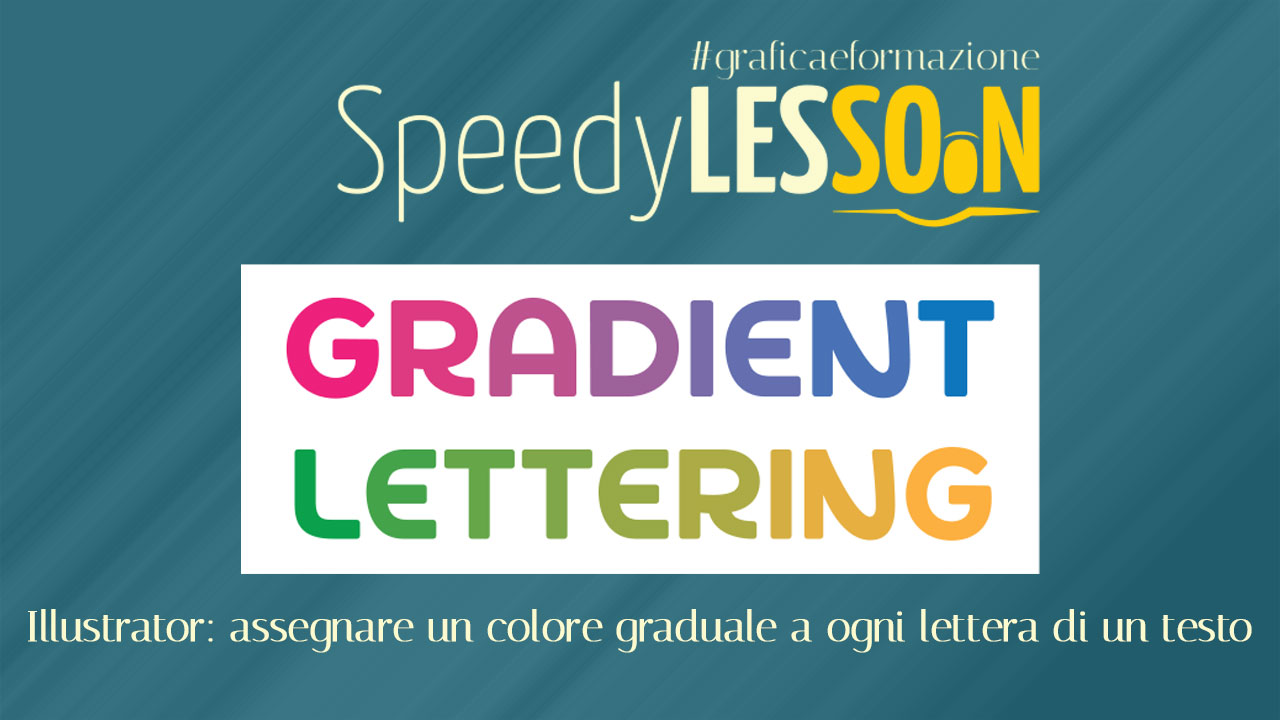 Illustrator: assegnare un colore graduale a ogni lettera di un testo